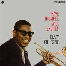 Dizzy Gillespie (1917-1993): Have Trumpet, Will Excite! (remastered) (180g) (Limited Edition) (+ 1 Bonustrack), LP