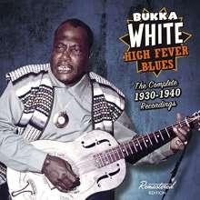Bukka White: High Fever Blues: The Complete 1930 - 1940 Recordings, CD