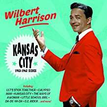 Wilbert Harrison: Kansas City: 1953-1962 Sides, CD