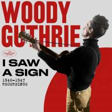 Woody Guthrie: I Saw A Sign: 1940 - 1947 Recordings, 2 CDs