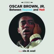 Oscar Jr. Brown: Between Heaven And Hell / Sin & Soul +3, CD