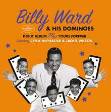 Billy Ward & His Dominoes: Debut Album & Yours Forever, CD