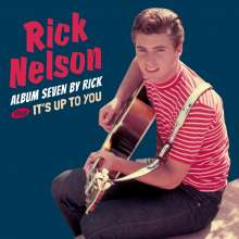 Rick (Ricky) Nelson: Album Seven By Rick+It's Up To You +6, CD