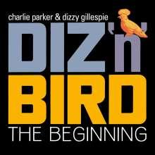 Charlie Parker & Dizzy Gillespie: Diz 'n' Bird: The Beginning +4, 2 CDs