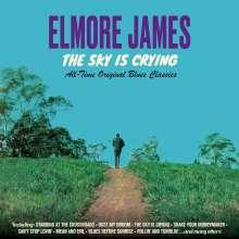 Elmore James: The Sky Is Crying: All Time Original Blues Classics, CD