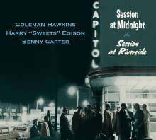 "Coleman Hawkins, Harry ""Sweets"" Edison & Benny Carter: Session At Midnight / Session At Riverside (Limited Edition), CD"