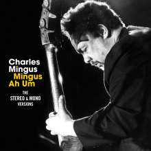Charles Mingus (1922-1979): Mingus Ah Um: The Stereo & Mono Versions +7 Bonus Tracks, 2 CDs