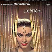 Martin Denny (1911-2005): Exotica (remastered) (180g) (Limited-Edition), LP