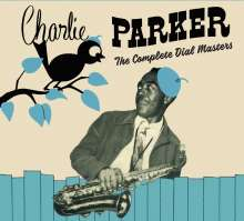 Charlie Parker (1920-1955): The Complete Dial Masters, 2 CDs