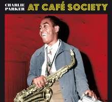 Charlie Parker (1920-1955): At Café Society (Limited Edition), CD