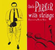Charlie Parker (1920-1955): With Strings + 1 Bonus Track (Limited Edition), CD
