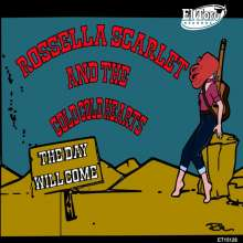 """Rossella Scarlet And The Cold Cold Hearts: The Day Will Come, Single 7"""""""