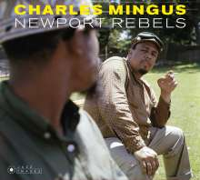 Charles Mingus (1922-1979): Newport Rebels (Limited Edition), 2 CDs
