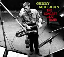 Gerry Mulligan (1927-1996): The Concert Jazz Band (Limited-Edition), CD