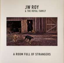 JW Roy & The Royal Family: A Room Full Of Strangers (Limited-Numbered-Edition) (Red Vinyl), LP