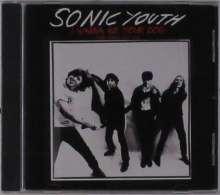 Sonic Youth: I Wanna Be Your Dog: Rare Tracks 1989 - 1995, CD