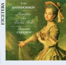 Iwan Khandoschkin (1747-1804): Sonaten f.Violine solo Nr.1-3, CD