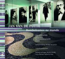 Jan van de Putte (geb. 1959): Bamboleamos no Mundo, CD