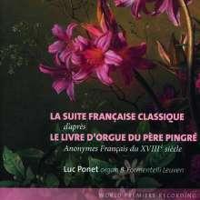 Luc Ponet - La Suite Franciase Classique d'apres Le Livre D'Orgue Du Pere Pingre, CD