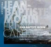 Jean-Baptiste Morin (1677-1745): Französische Kantaten, CD