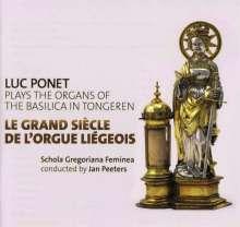 Luc Ponet - Le Grand Siecle de l'Orgue Liegeois, CD