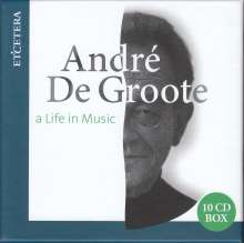 Andre de Groote - A Life in Music, 10 CDs