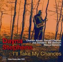 Dayna Stephens (geb. 1978): I'll Take My Chances, CD