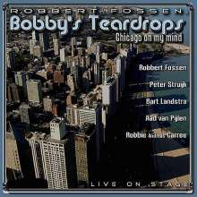 Ro Fossen & Bobby's Teardrops: Chicago On My Mind, CD