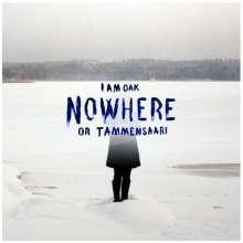 I Am Oak: Nowhere Or Tammensaari, LP