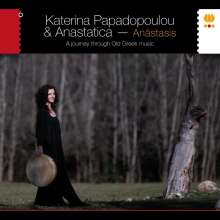 Katerina Papadopoulou & Anastatica: Anástasis, CD