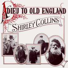Shirley Collins: Adieu To Old England (180g), LP