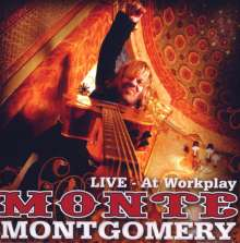 Monte Montgomery: At Workplay: Live, CD
