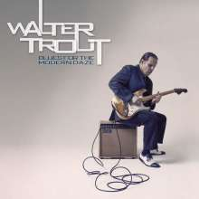 Walter Trout: Blues For The Modern Daze (Limited Edition Digipack), CD