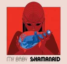 My Baby: Shamanaid, LP