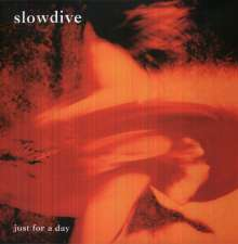 Slowdive: Just For A Day (180g), LP