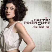 Carrie Rodriguez: She Ain't Me, CD