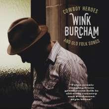 Wink Burcham: Cowboy Heroes And Old Folk Songs, CD