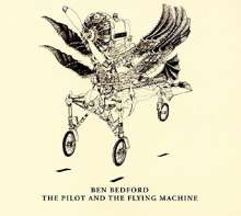 Ben Bedford: The Pilot And The Flying Machine, CD