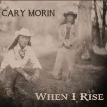 Cary Morin: When I Rise, CD