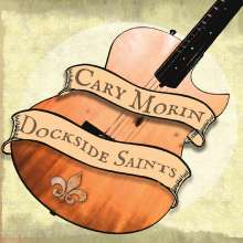 Cary Morin: Dockside Saints, CD
