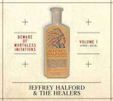 Jeffrey Halford & The Healers: Beware Of Worthless Imitations Vol.1 (1999 - 2019), CD