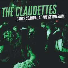 The Claudettes: Dance Scandal At The Gymnasium!, CD