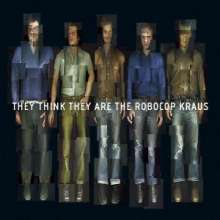 Robocop Kraus: They Think They Are The Robocop Kraus, CD