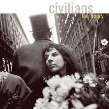 Joe Henry: Civilians, CD