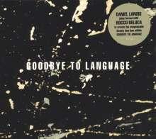 Daniel Lanois: Goodbye To Language (180g), LP
