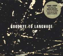 Daniel Lanois & Rocco Deluca: Goodbye To Language, CD