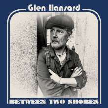Glen Hansard: Between Two Shores (180g) (Limited-Edition) (Blue-Gold Colored Vinyl), LP