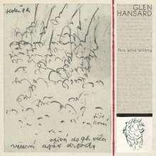 Glen Hansard: This Wild Willing (180g) (Clear Vinyl), 2 LPs