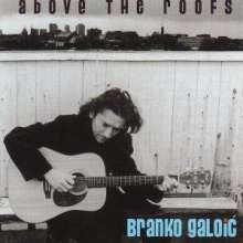 Branko Galoić: Above The Roofs, CD