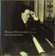 Willem Mengelberg (1871-1951): Selected Compositions, 3 CDs